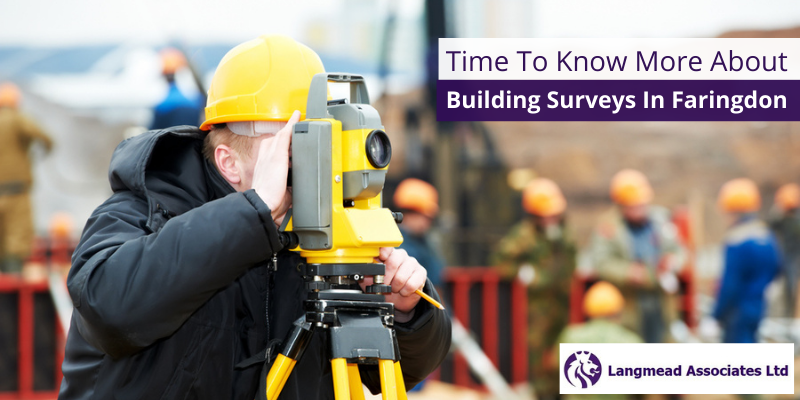 Time To Know More About Building Surveys In Faringdon